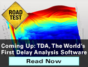Road Test Coming Up: Evaluating TDA, The World's First Delay Analysis Software