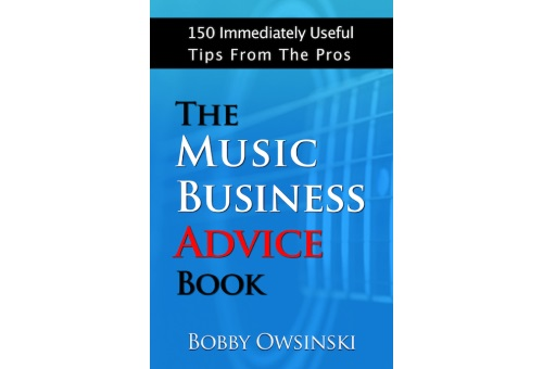 The Music Business Advice Book By Bobby Owsinski Now Available