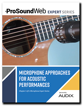 Microphone Approaches For Acoustic Performances - ProSoundWeb
